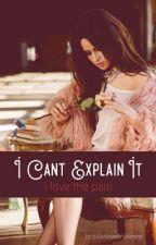 i can't explain it (i love the pain) - camren by justaloseryaknow
