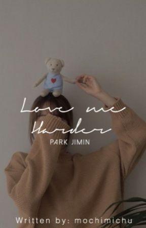 Love Me Harder | pjm  ✔️ by MochiMichu