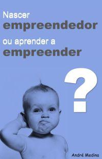 Nascer empreendedor ou aprender a empreender? cover