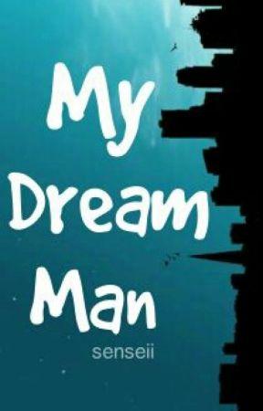 MY DREAM MAN by GrynAusten