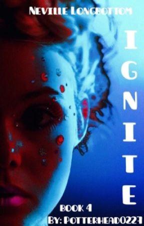 Ignite (Book 4) Edited by Potterhead0227