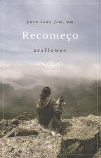 Recomeço. by acsflower