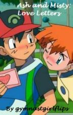 Ash and Misty: Love Letters (A Pokeshipping Story)  by gymnastgirlflips