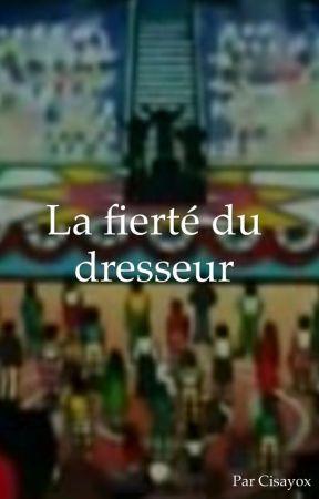 [tome 3] La fierté du dresseur (la trilogie de Baudet) [terminé] by AurlienHaro