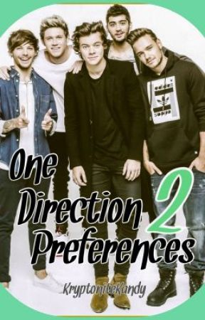 One Direction Preferences... TWO! by KryptoniteKandy