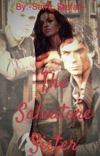 The Salvatore Sister (Elijah and Klaus fanfiction) by Zettaigomi