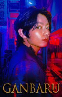 『 ɢ ᴀ ɴ ʙ ᴀ ʀ ᴜ  ||  jungkook 』 cover