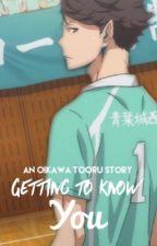 Getting to know You (Oikawa Tooru ) by bennybiceps