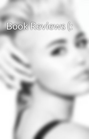 Book Reviews (: by zayn_is_minexx1
