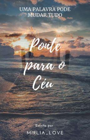 Ponte Para O Céu 1.0| Devocional  [ SEM REVISÃO]  by Mirlia_love