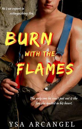 Burn with the Flames by Ysa_Arcangel