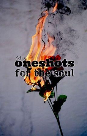 Oneshots For The Soul by cassarttstudio
