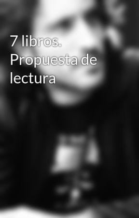 7 libros. Propuesta de lectura by RRLopez