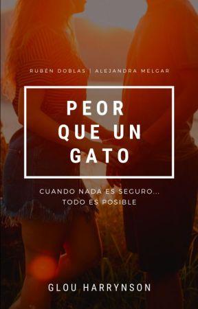 Peor Que Un Gato [Rubius Fanfic] by GlouHarrynson