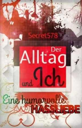 Der Alltag und ich by Secret578