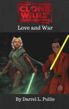 Star Wars The Clone Wars: Love and War by darrelswonderland