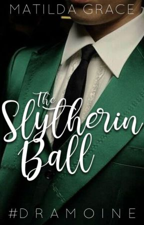 The Slytherin Ball | #DRAMIONE  ✓ by jetstar1098