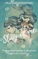 Stay of me by FranMarkson