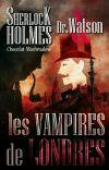 Sherlock Holmes & John Watson - Les Vampires de Londres cover