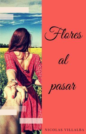 Flores Al Pasar by Nico-Villalba