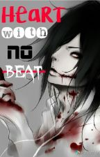 A Heart With No Beat (Yandere Jeff The Killer Fan Fiction) by IntrovertedWriter05