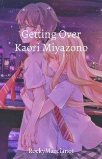 Getting Over Kaori Miyazono cover