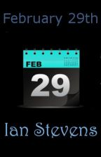 February 29th by IanWritesStories