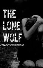 The Lone Wolf by BlackThornedRose717