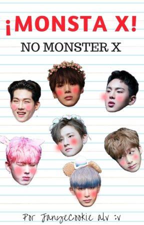¡MONSTA X, NO MONSTER X! by M0NEXO