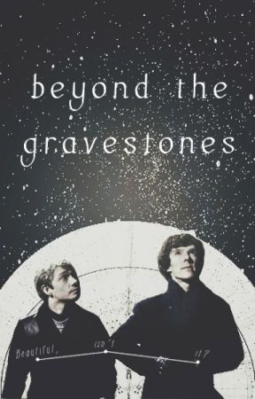 beyond the gravestones (sherlock/johnlock fanfic) by snowflake3799