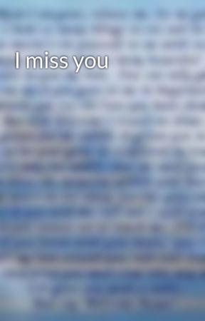 I miss you by thetruth006