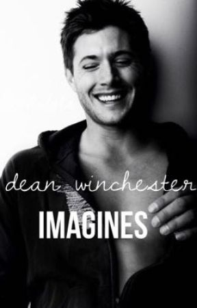 dean winchester imagines by bandslols