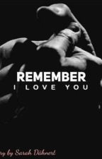 Remember I Love You *PAUSE* by SarahDhnert