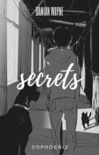 Secrets | DAMIAN WAYNE by sophoeniz