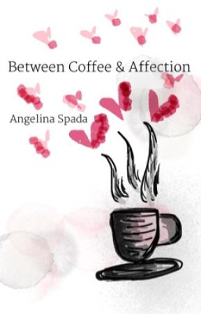 Between Coffee & Affection by acarmella