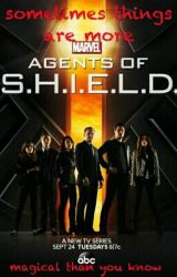 Sometimes things are more magical than you know ~ Agents of SHIELD #wattys2015 by kaatjedeee