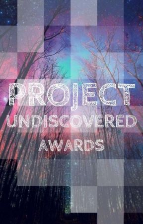 #Project Undiscovered: Awards by Project_Undiscovered