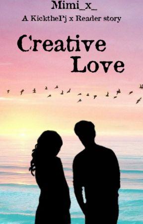 Creative Love - kickthepj x reader by fizzgigtruffle