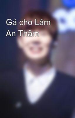 Gả cho Lâm An Thâm