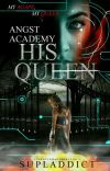 Angst Academy: His Queen cover