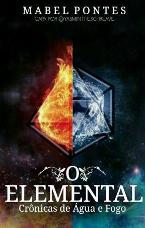 Crônicas de Água e Fogo: O Elemental by fadamabs