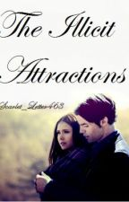 The Illicit Attractions by Scarlet_Letter463