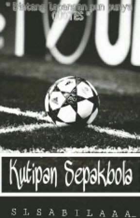 Kutipan Sepakbola by Salsabilapp_