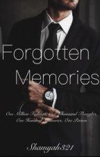 Forgotten Memories  by Shamyah321