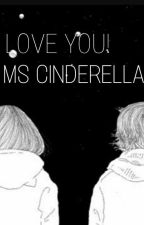 Love You! Ms Cinderella by augustnick