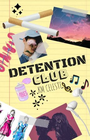 Detention Club ✔ by KellTheWriter