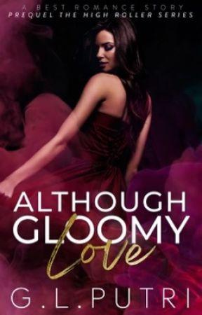 Although Gloomy Love [Sudah diterbitkan] by throller