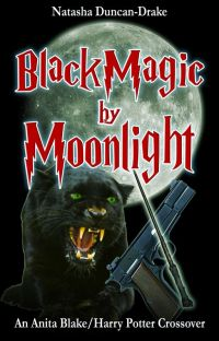 Black Magic By Moonlight (Harry Potter/Anita Blake Crossover) cover