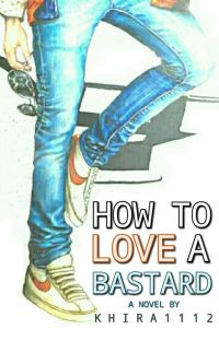 How To Love A Bastard ? cover