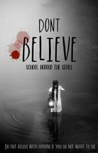 Dont Believe (School Horror 3) [END] cover
